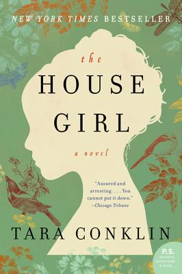 HOUSE GIRL, CONKLIN, TARA