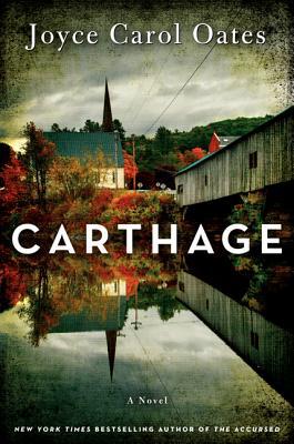 Carthage: A Novel, Joyce Carol Oates