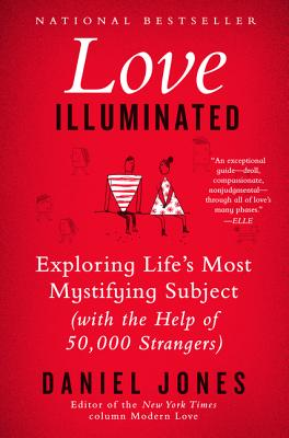 Image for Love Illuminated: Exploring Life's Most Mystifying Subject (With the Help of 50,000 Strangers)