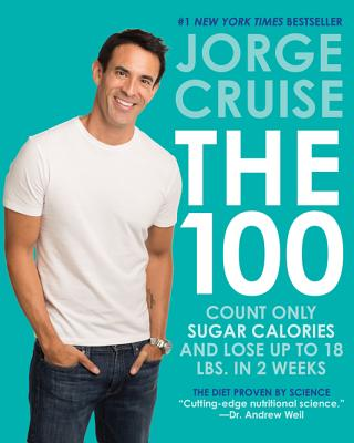 Image for The 100: Count ONLY Sugar Calories and Lose Up to 18 Lbs. in 2 Weeks