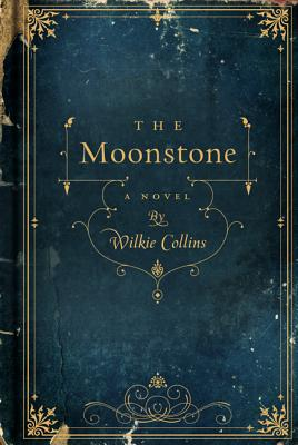 The Moonstone: A Novel, Collins, Wilkie