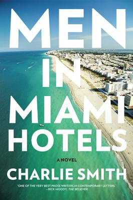 MEN IN MIAMI HOTELS, CHARLIE SMITH