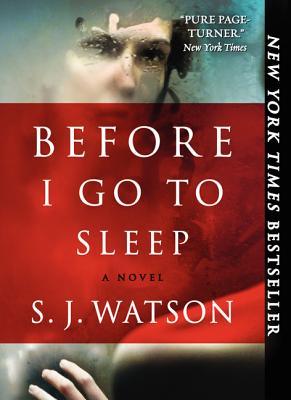 Before I Go to Sleep, S.J. Watson