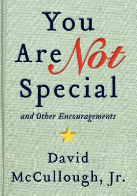 Image for You Are Not Special: ... And Other Encouragements