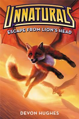 Unnaturals #2: Escape from Lion's Head, Hughes, Devon