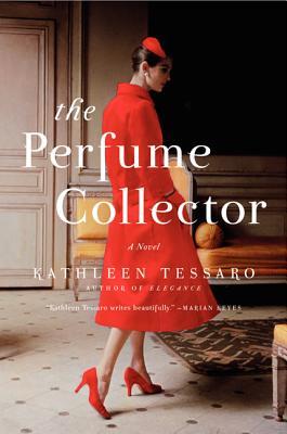 The Perfume Collector: A Novel, Kathleen Tessaro