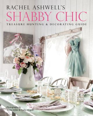 Image for Rachel Ashwell's Shabby Chic : Treasure Hunting & Decorating Guide