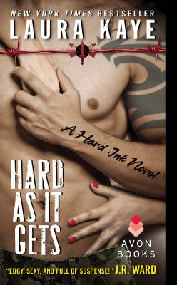 """Hard As It Gets: A Hard Ink Novel, """"Kaye, Laura"""""""
