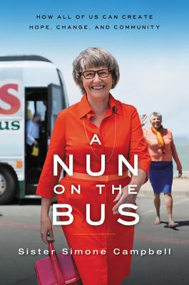 Image for Nun on the Bus: How All of Us Can Create Hope, Change, and Community