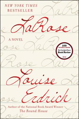Image for LaRose: A Novel **SIGNED & DATED, 1st Edition /1st Printing + Photo**