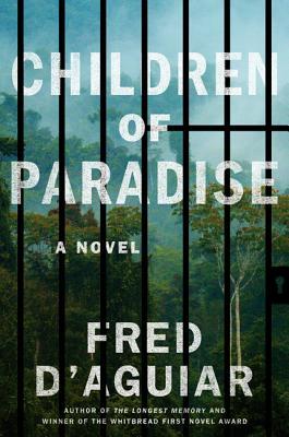 Children of Paradise: A Novel, Fred D'Aguiar