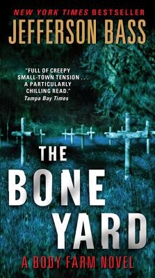 Image for BONE YARD, THE : A BODY FARM NOVEL