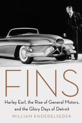 Image for Fins: Harley Earl, the Rise of General Motors, and the Glory Days of Detroit