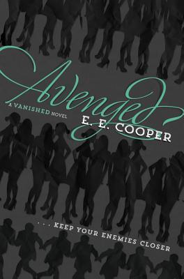 Avenged (Vanished), E. E. Cooper