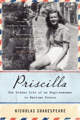 Image for Priscilla: The Hidden Life of an Englishwoman in Wartime France (P.S.)