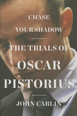 Image for Chase Your Shadow: The Trials of Oscar Pistorius