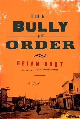 Image for The Bully of Order: A Novel