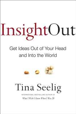 Image for Insight Out: Get Ideas Out of Your Head and Into the World