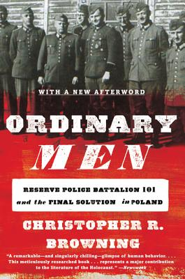 Image for Ordinary Men: Reserve Police Battalion 101 and the Final Solution in Poland