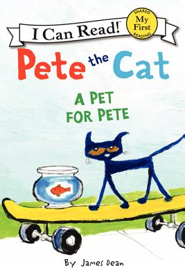 Image for Pete the Cat: A Pet for Pete (My First I Can Read)