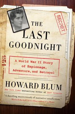 Image for Last Goodnight: A World War II Story of Espionage, Adventure, and Betrayal