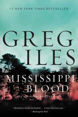 Mississippi Blood: A Novel, Greg Iles