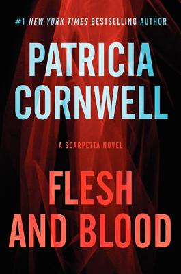 Flesh and Blood: A Scarpetta Novel, Patricia Cornwell