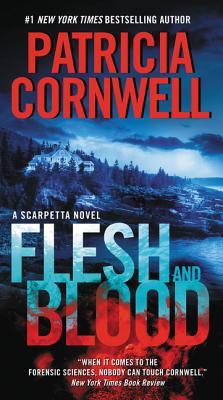 Flesh and Blood: A Scarpetta Novel (Kay Scarpetta), Patricia Cornwell