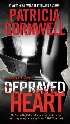 Depraved Heart: A Scarpetta Novel (Kay Scarpetta), Patricia Cornwell
