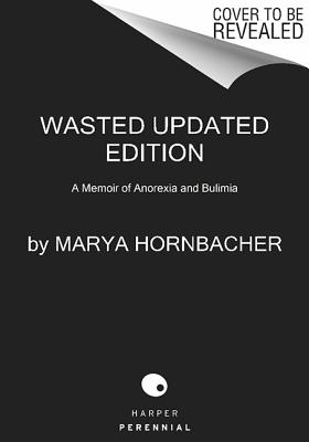 Image for Wasted Updated Edition: A Memoir of Anorexia and Bulimia