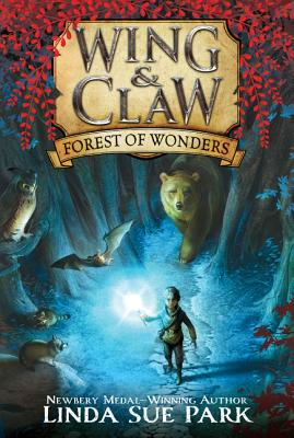 Wing & Claw #1: Forest of Wonders, Park, Linda Sue