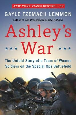 Image for Ashley's War: The Untold Story of a Team of Women Soldiers on the Special Ops Battlefield **SIGNED & DATED, 1st Edition /1st Printing + Photos**