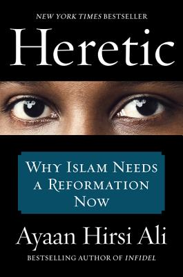 Image for Heretic: Why Islam Needs a Reformation Now