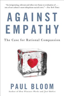 Image for Against Empathy: The Case for Rational Compassion