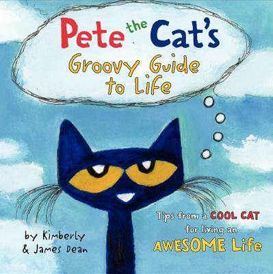 Image for Pete the Cat's Groovy Guide to Life