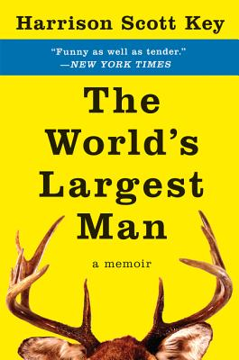 The World's Largest Man: A Memoir, Harrison Scott Key