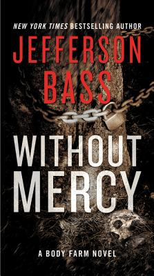 Without Mercy: A Body Farm Novel, Jefferson Bass