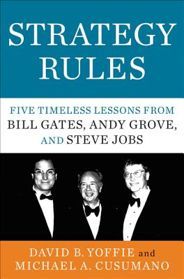 Image for Strategy Rules: Five Timeless Lessons from Bill Gates, Andy Grove, and Steve Jobs
