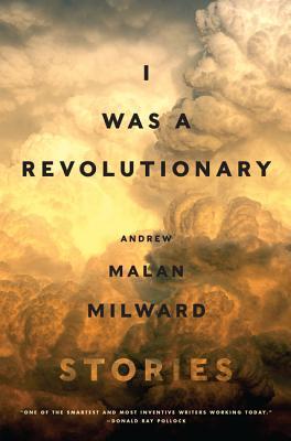 I Was a Revolutionary, Andrew Malan Milward