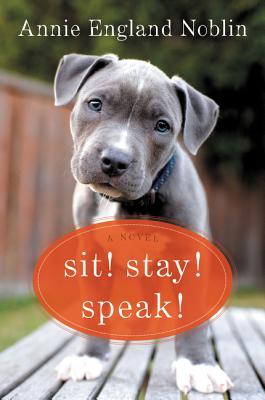 Image for Sit! Stay! Speak!