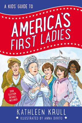 A Kids' Guide to America's First Ladies (Kids' Guide to American History), Krull, Kathleen