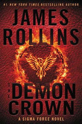 The Demon Crown: A Sigma Force Novel, James Rollins
