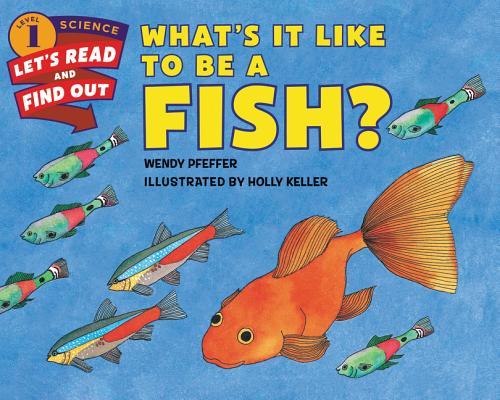 Image for What's It Like to Be a Fish? (Let's-Read-and-Find-Out Science 1)