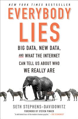 Image for Everybody Lies: Big Data, New Data, and What the Internet Can Tell Us About Who We Really Are