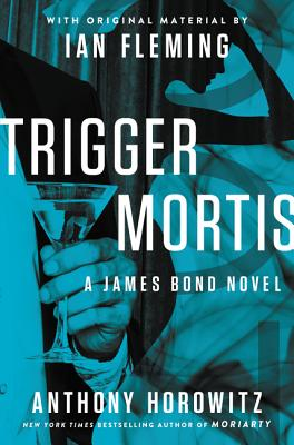Image for Trigger Mortis: With Original Material by Ian Fleming (James Bond Novels (Hardcover))