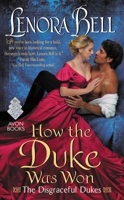How the Duke Was Won: The Disgraceful Dukes, Lenora Bell