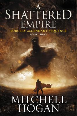 Image for A Shattered Empire: Book Three of the Sorcery Ascendant Sequence