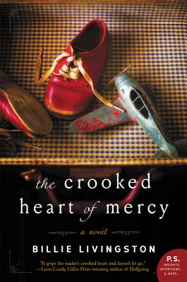 The Crooked Heart of Mercy: A Novel, Billie Livingston