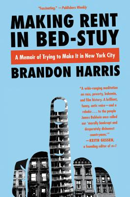 Image for Making Rent in Bed-Stuy: A Memoir of Class Warfare in America's Most Expensive City
