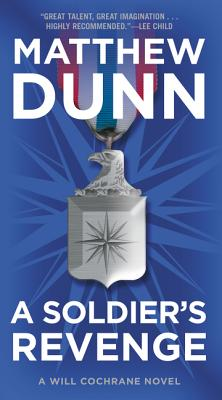 A Soldier's Revenge: A Will Cochrane Novel, Matthew Dunn